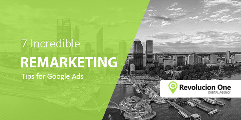7 Incredible Google Ads Remarketing Ideas