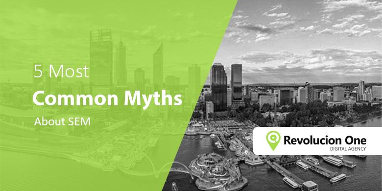 SEM Myths